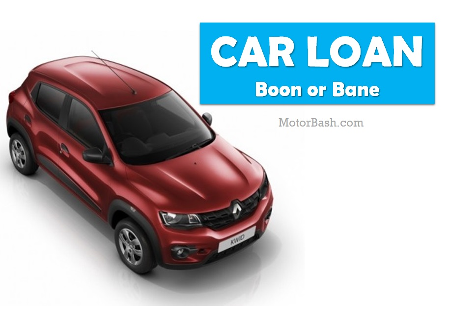 Taking a Car Loan - Is it Helpful or Not? Pros & Cons